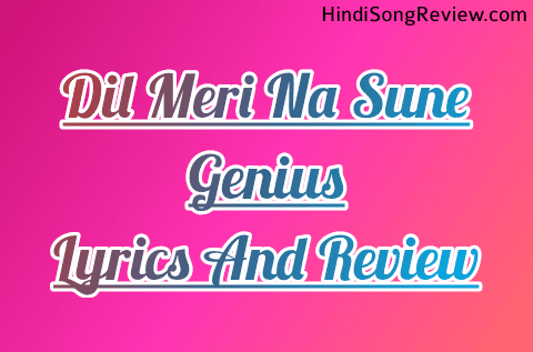 Atif-Aslam-latest-song-dil-meri-na-sune-lyrics-and-review