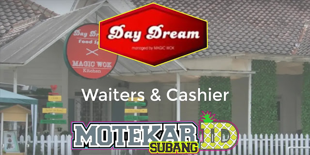 Info Loker Waiter & Cashier Day Dream Food Spot by Magic Wox Bandung Mei 2019