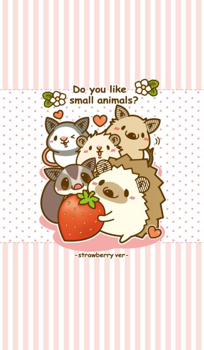 Do you like small animals?~strawberry~