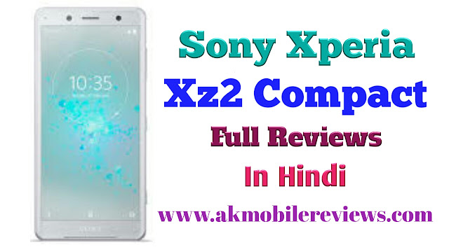 Sony Xperia XZ2 Compact Full Reviews In Hindi