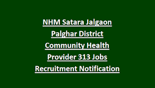 NHM Satara Jalgaon Palghar District Community Health Provider CHP 313 Jobs Recruitment Notification 2018