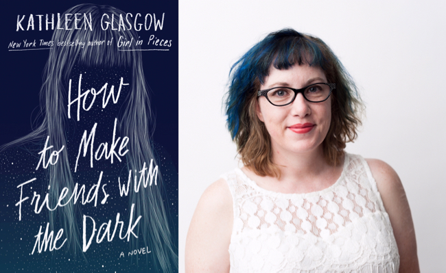 How to Make Friends With the Dark by Kathleen Glasgow | Superior Young Adult Fiction | Book Review