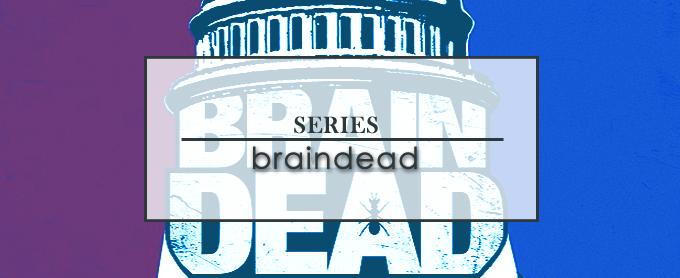 Braindead. Series que ver este verano por Perdida en el ático. Blog literario, de series, cine y desvarios varios