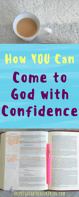 The fool-proof reason you can come to God with confidence. Learn why you can come boldly and confidently to God & how to do it. #faith #Christianity #biblestudy