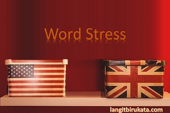 Perbedaan Intonasi Kata Bahasa Inggris Amerika dan Britania