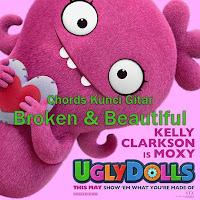 Chords Kunci Gitar Kelly Klarkson Broken & Beautiful Uglydolls Soundtrack