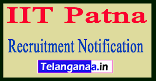 Indian Institute of Technology IIT Patna Recruitment Notification 2017