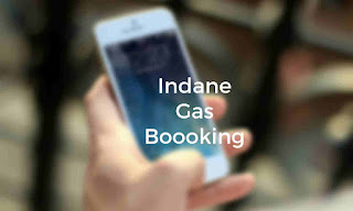 Indane Gas Booking Number IVRS Refill and SMS Booking Phone No