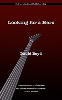 Looking For A Hero - #1 in the YA Trilogy by David Boyd