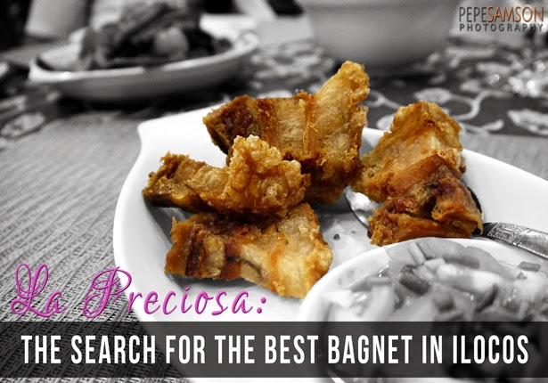 La Preciosa: The Search for the Best Bagnet in Ilocos