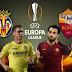 مباراة روما وفياريال اليوم والقنوات الناقلة بى أن سبورت HD1