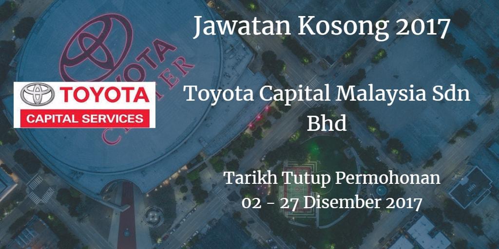Jawatan Kosong Toyota Capital Malaysia Sdn Bhd 02 - 27 Disember 2017
