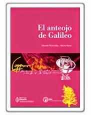 8758036f24 Autor: Onna, Alberto Título: El anteojo de Galileo Edición: 1a. ed. Ciudad  de Editorial: Buenos Aires Editorial: Ministerio de Educación de la Nación