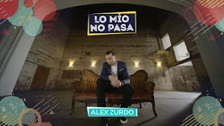 Alex Zurdo - Lo Mío No Pasa - Alabanzas Cristianas Gratis