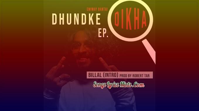 Billal (Intro) Lyrics In Hindi & English – Emiway Bantai Latest Hindi Rap Song Lyrics 2020 | Dhundke Dikha EP