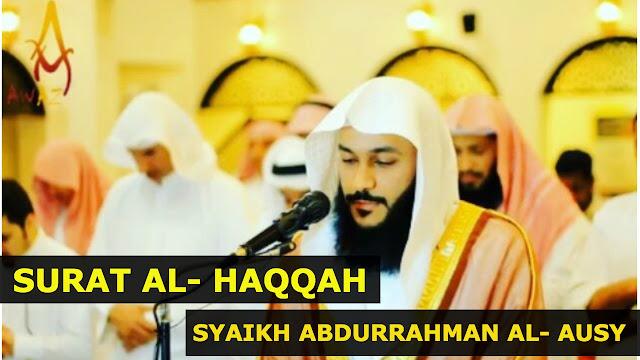 Download Murottal Juz 29 Surat Al Haqqah Abdurrahman Al Ausy