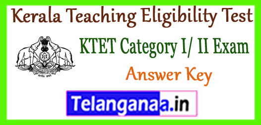 Kerala Teaching Eligibility Test  Category III IV Answer Key 2017 Result Expected Cut Off