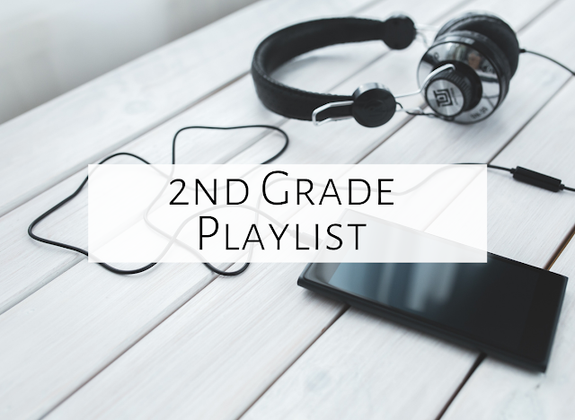 What's on my playlist for Second Grade?