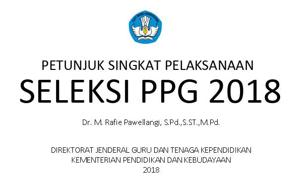 Petunjuk Singkat Pelaksanaan PPG 2018