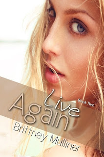 teen romance, teen mystery, suspense, live again, brittney mulliner, YA mystery, YA suspense, young adult mystery,