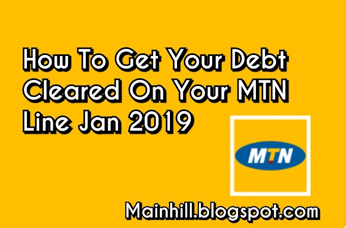 Wow! How To Get Your Debt Clear On MTN 2019.