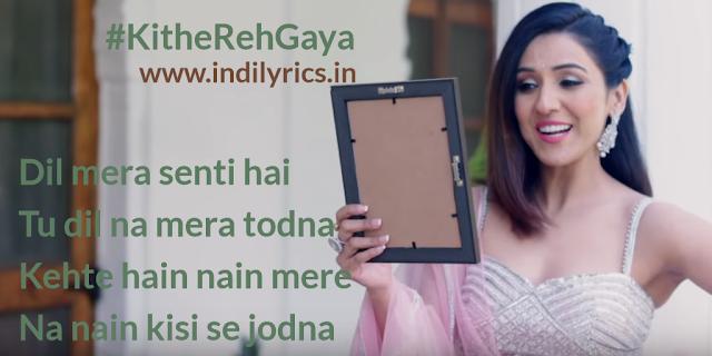 Kithe Reh Gaya | Neeti Mohan | Pankaj Siwach | Pics | Lyrics | Quotes | Images