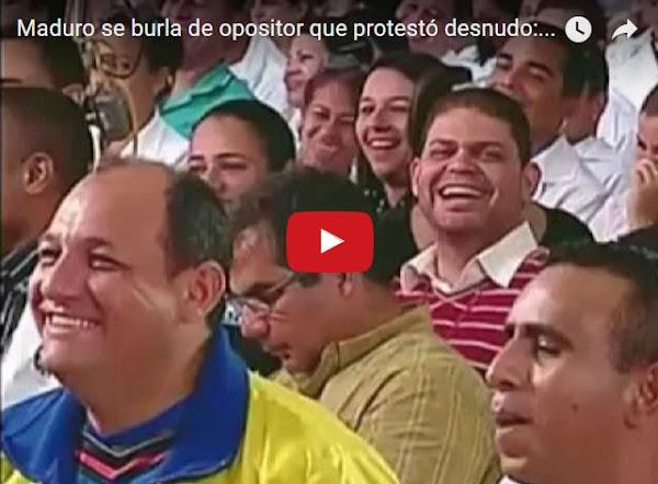 Maduro se burla del opositor desnudo en Cadena Nacional