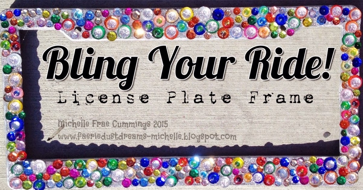 Faerie Dust Dreams Bling Your Ride License Plate