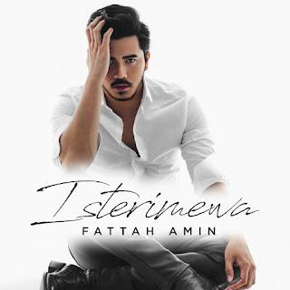 Fattah Amin - Isterimewa MP3