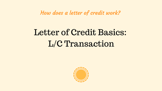 How does a letter of credit work?