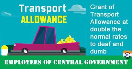 Grant of Transport Allowance at double the normal rates to deaf and dumb employees of Central Government