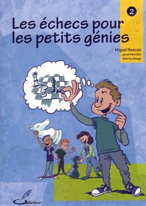 Les échecs pour les petits génies