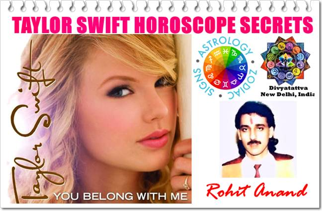 Divyatattva Astrology Free Horoscopes Psychic Tarot Yoga Tantra Occult Images Videos Taylor Swift Horoscope Birth Charts Astrological Zodiac Sign Kundali Analysis Of Taylor Swift Love Relationships Marriage Career Music