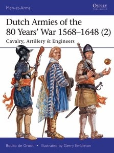 Dutch Armies of the 80 Years' War 1568–1648 (2)