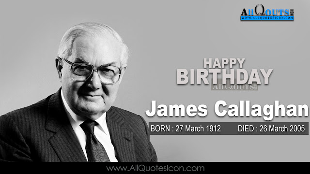 English-James-Callaghan-Birthday-English-quotes-Whatsapp-images-Facebook-pictures-wallpapers-photos-greetings-Thought-Sayings-free
