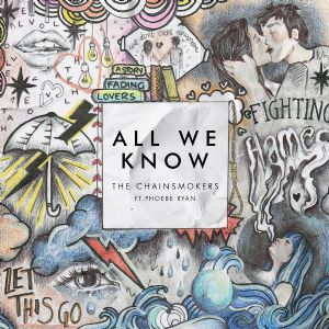 All we know - The Chainsmokers, Phoebe Ryan
