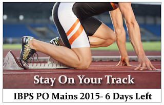 Warm Up for Tomorrow- IBPS PO Mains 2015 ( 6 Days Left)