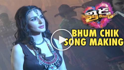 Bhum Chik Bhum Chik Song Making