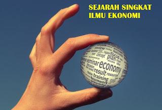 Sejarah Singkat Ilmu Ekonomi