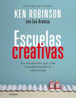 ESCUELAS CREATIVAS. KEN ROBISON