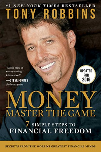 Money Master the Game: 7 Simple Steps to Financial Freedom- Tony Robbins