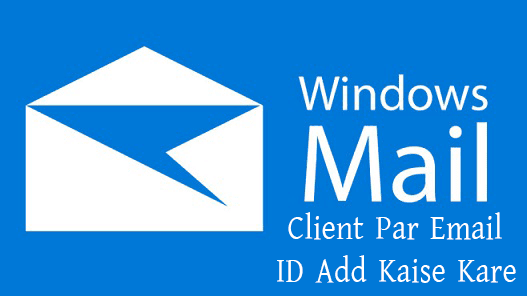 windows-10-mail-client-par-mail-id-add-kaise-kare
