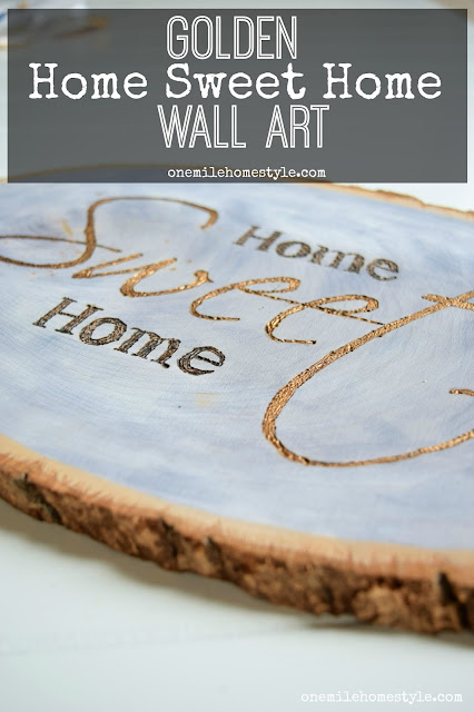 Golden Home Sweet Home Wall Art with Walnut Hollow- One Mile Home Style