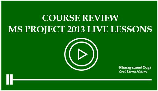 MANAGEMENT YOGI: Course Review: MS Project 2013 Live Lessons - Crisp