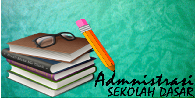Administrasi Sekolah Dasar Lengkap