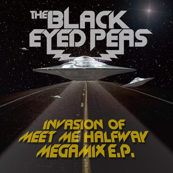 The Black Eyed Peas - Invasion of Meet Me Halfway (Megamix) - EP Cover
