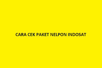 Cara Cek Paket Nelpon Indosat 2018 (Sisa Pakai)