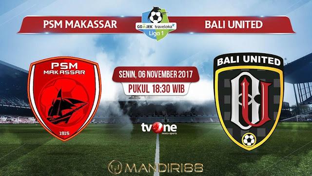 PSM Makassar dan Bali United bakal berjibaku pada pekan ke Berita Terhangat Prediksi Bola : PSM Makassar Vs Bali United , Senin 06 November 2017 Pukul 18.30 WIB @ TVONE