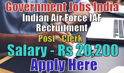 Indian Air Force IAF Recruitment 2018 for Clerk Posts