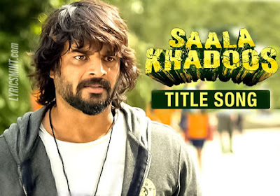 Saala Khadoos (Title Song) - 2016